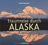 Traumreise durch Alaska - Bernd Römmelt