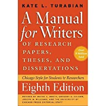By Turabian, Kate L. ( Author ) [ A Manual for Writers of Research Papers, Theses, and Dissertations, Eighth Edition: Chicago Style for Students and Researchers By Mar-2013 Paperback