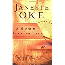 A Gown of Spanish Lace (Women of the West) by Janette Oke (2006-08-01)
