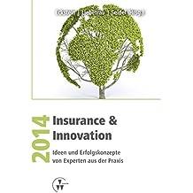 Insurance & Innovation 2014: Ideen und Erfolgskonzepte von Experten aus der Praxis