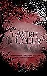L'Astre du Coeur, livre 1 par D'Antes