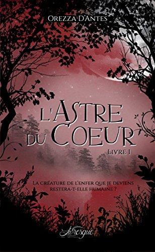 L'Astre du Coeur, livre 1 par [D'Antes, Orezza]