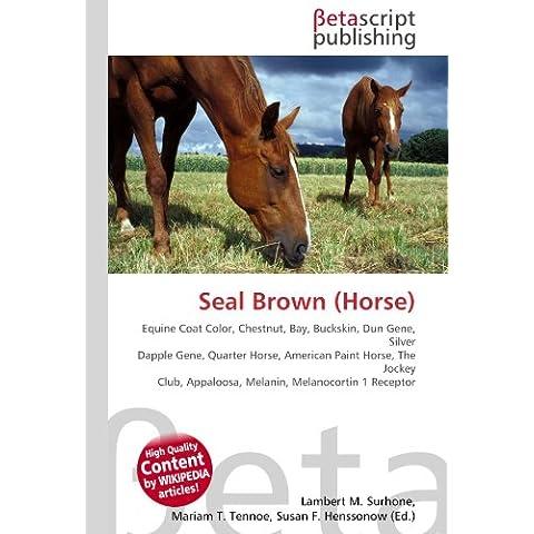 Seal Brown (Horse): Equine Coat Color, Chestnut, Bay, Buckskin, Dun Gene, Silver Dapple Gene, Quarter Horse, American Paint Horse, The Jockey Club, Appaloosa, Melanin, Melanocortin 1 Receptor