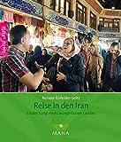 Reise in den Iran: Entdeckung eines wunderbaren Landes
