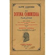 La Divina Commedia. Paradiso. Testo critico della Societa' Dantesca italiana. Riveduto col commento scartazziniano. Rifatto da G. Vandelli .
