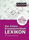 Das kleine Kreuzworträtsel-Lexikon: Für zu Hause und unterwegs - mit mehr als 230.000 Fragen und Antworten (Duden Rätselbücher)