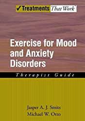 Exercise for Mood and Anxiety Disorders: Therapist Guide (Treatments That Work) by Jasper A. J. Smits (2009-06-01)