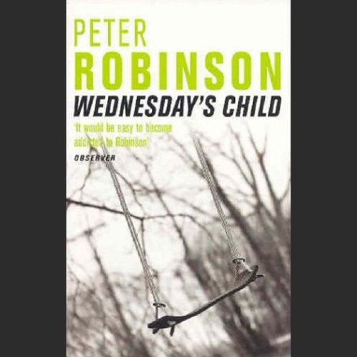 Wednesday's Child: Inspector Banks, Book 6