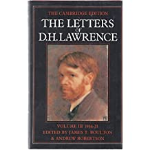 The Letters of D. H. Lawrence: Volume 3, October 1916–June 1921: October 1916-June 1921 v. 3 (The Cambridge Edition of the Letters of D. H. Lawrence)