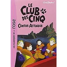 Le Club des Cinq, Tome 3 : Le Club des Cinq contre-attaque