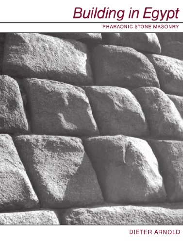 Building in Egypt: Pharaonic Stone Masonry