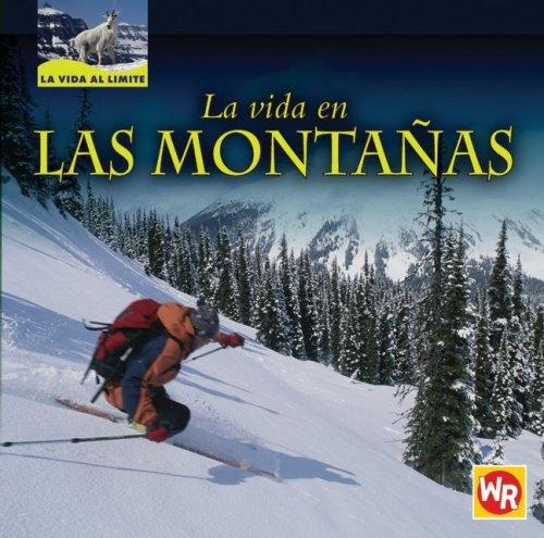 La Vida En Las Montanas/ Living in Mountains (La Vida Al Limite/ Life on the Edge)