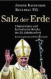 Salz der Erde: Christentum und katholische Kirche im 21. Jahrhundert. - Ein Gespräch mit Peter Seewald - Joseph Kardinal Ratzinger, Peter Seewald