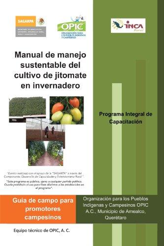 Manual De Manejo Sustentable Del Cultivo De Jitomate En  Invernadero por A.C. Opic