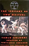 The Servant of Two Masters by Carlo Goldoni, Constance Congdon published by Broadway Play Pub (2006)