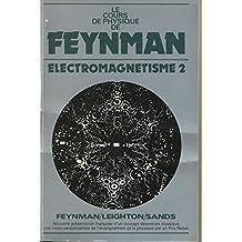 LE COURS DE PHYSIQUE. Tome 2, Electromagnétisme