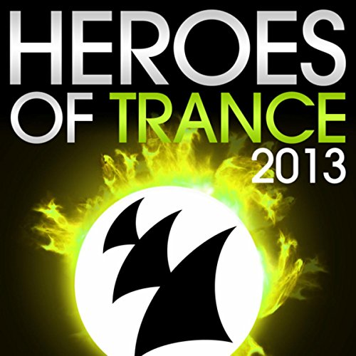 Heroes Of Trance 2013 (The Wor...