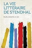 Cover of: La Vie Littéraire de Stendhal  