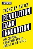 Revolution dank Innovation: Mit Corporate Entrepreneurship zurück an die Spitze!