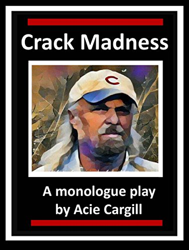 crack-madness-a-monologue-play-english-edition