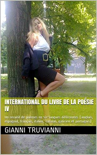 international-du-livre-de-la-posie-iv-un-recueil-de-pomes-en-six-langues-diffrentes-anglais-espagnol-franais-italien-catalan-galicien-et-portugais