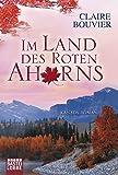 Im Land des Roten Ahorns: Kanada-Roman