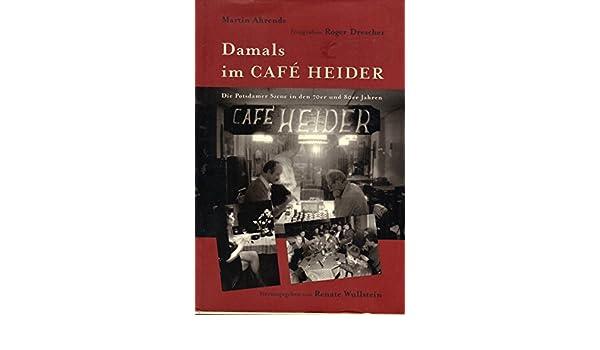 Damals Im Café Heider Die Potsdamer Szene In Den 70er Und 80er