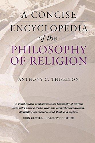 A Concise Encyclopedia of the Philosophy of Religion (Concise Encyclopedias) by Anthony C. Thiselton (2002-10-01) par Anthony C. Thiselton