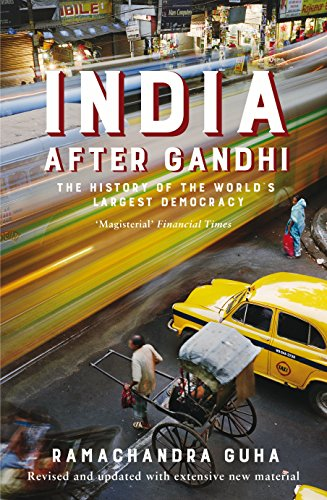 India After Gandhi: The History of the World's Largest Democracy - India