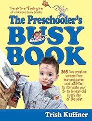 Preschooler's Busy Book: 365 Fun, Creative, Screen-Free Activities to Stimulate Your Preschooler Every Day of the Year! (Busy Books)
