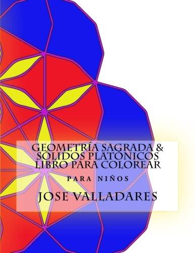 Geometría Sagrada & Sólidos Platónicos Libro para Colorear para Niños: Volume 1