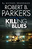 Robert B. Parker's Killing the Blues: A Jesse Stone Novel (Jesse Stone Mystery Series Book 10)