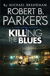 Robert B. Parker's Killing the Blues: A Jesse Stone Novel (Jesse Stone Mystery Series)