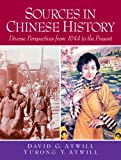 Sources in Chinese History: Diverse Perspectives from 1644 to the Present