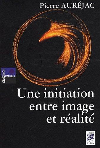 Une initiation entre image et réalité par Pierre Auréjac
