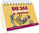 Die 365 lustigsten Tage im Ruhestand: iImerwährender Kalender
