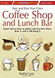 Telecharger Livres Start and Run Your Own Coffee Shop and Lunch Bar 2nd edition How to Small Business Start Ups by Lyon Heather 2nd second Revised Edition 2010 (PDF,EPUB,MOBI) gratuits en Francaise