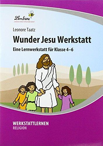 Wunder Jesu Werkstatt: Grundschule, Sekundarstufe 1, Religion, Klasse 4-6