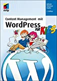 Content Management mit WordPress für Kids (mitp für Kids)