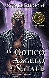 Un Gotico Angelo di Natale (Edizione Italiana): (Italian Edition)