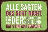 Grafik-Werkstatt Bielefeld 60458 Blechschild VintageArt Alle sagten: Das geht nicht.