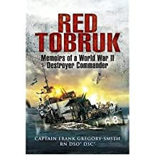 [( Red Tobruk: Memoirs of a World War II Destroyer Commander )] [by: Gregory Smith] [Apr-2009]