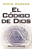 El Código de Dios: ¡Somos robots! (Spanish Edition)
