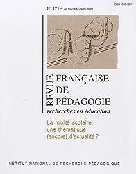 Revue Française de pédagogie, N° 171, Avril, mai, : La mixité scolaire, une thématique (encore) d'actualité ?