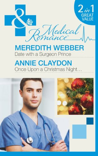book cover of Date with a Surgeon Prince / Once Upon a Christmas Night