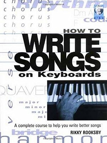 Rikky Rooksby: How To Write Songs On Keyboards (Book/Online Audio): A Complete Course por Rikky Rooksby