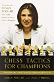 Chess Tactics for Champions: A Step-by-step Guide to Using Tactics and Combinations the Polgar Way (Mckay Chess Library)