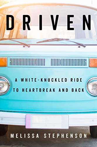 Driven: A White-Knuckled Ride to Heartbreak and Back (English Edition)
