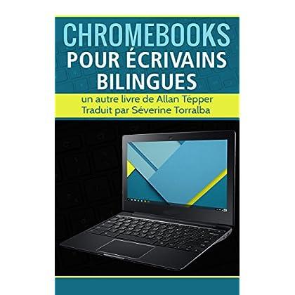 Chromebooks pour écrivains bilingues