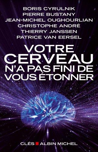 Votre cerveau n'a pas fini de vous étonner (Entretiens/Clés) (French Edition)